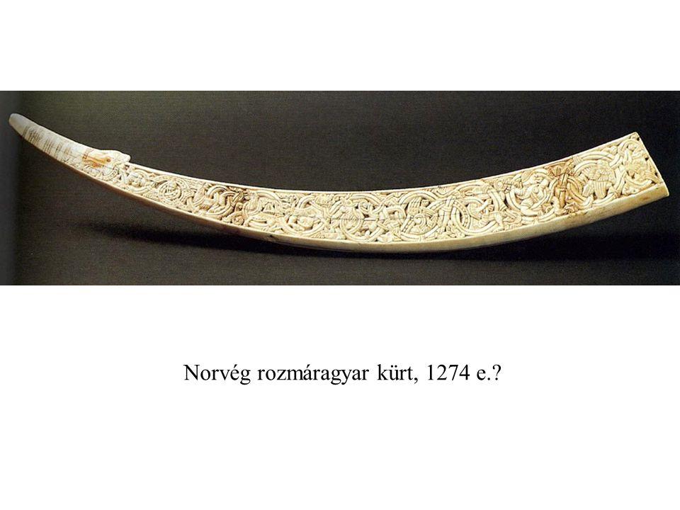 Norvég rozmáragyar kürt, 1274 e.