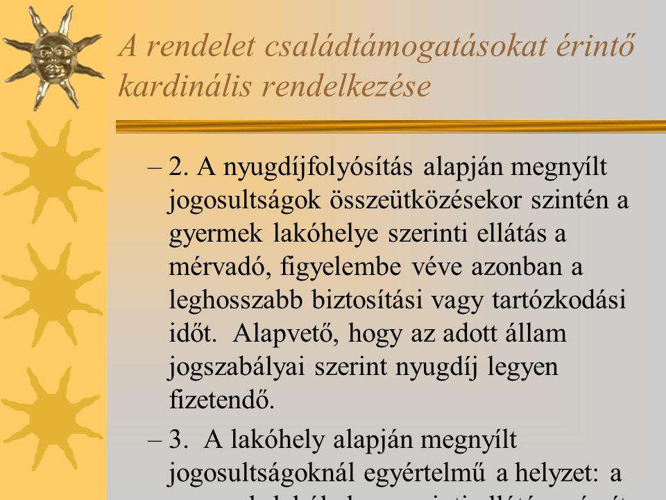 A rendelet családtámogatásokat érintő kardinális rendelkezése –2. A nyugdíjfolyósítás alapján megnyílt jogosultságok összeütközésekor szintén a gyerme