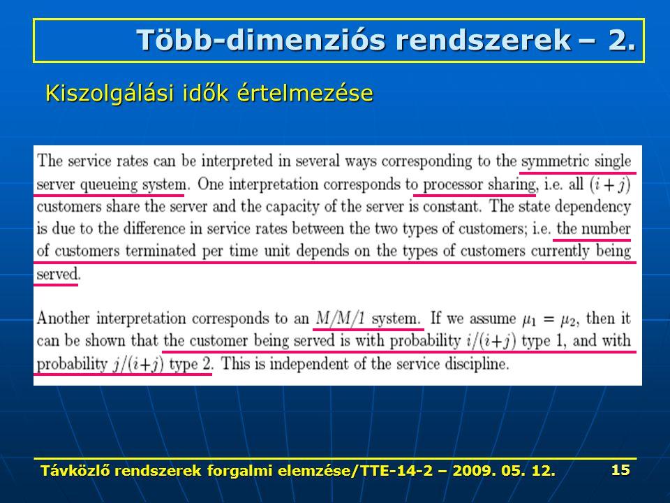 Távközlő rendszerek forgalmi elemzése/TTE-14-2 – 2009. 05. 12. 15 Több-dimenziós rendszerek – 2. Kiszolgálási idők értelmezése