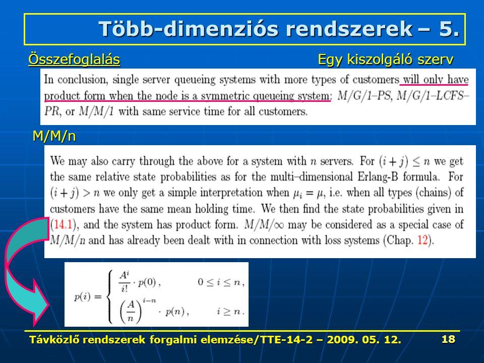 Távközlő rendszerek forgalmi elemzése/TTE-14-2 – 2009. 05. 12. 18 Több-dimenziós rendszerek – 5. Összefoglalás Egy kiszolgáló szerv M/M/n