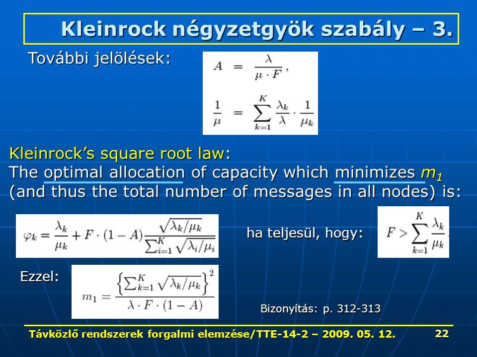 Távközlő rendszerek forgalmi elemzése/TTE-14-2 – 2009. 05. 12. 22 Kleinrock négyzetgyök szabály – 3. További jelölések: Kleinrock's square root law: T