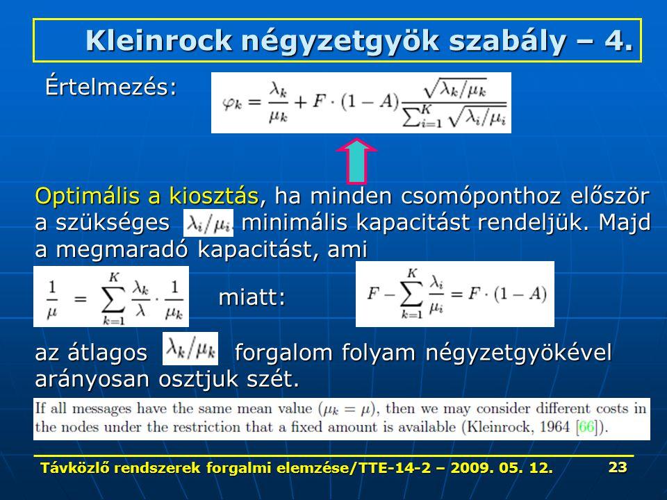 Távközlő rendszerek forgalmi elemzése/TTE-14-2 – 2009. 05. 12. 23 Értelmezés: Optimális a kiosztás, ha minden csomóponthoz először a szükséges minimál