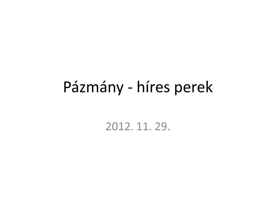 Pázmány - híres perek 2012. 11. 29.
