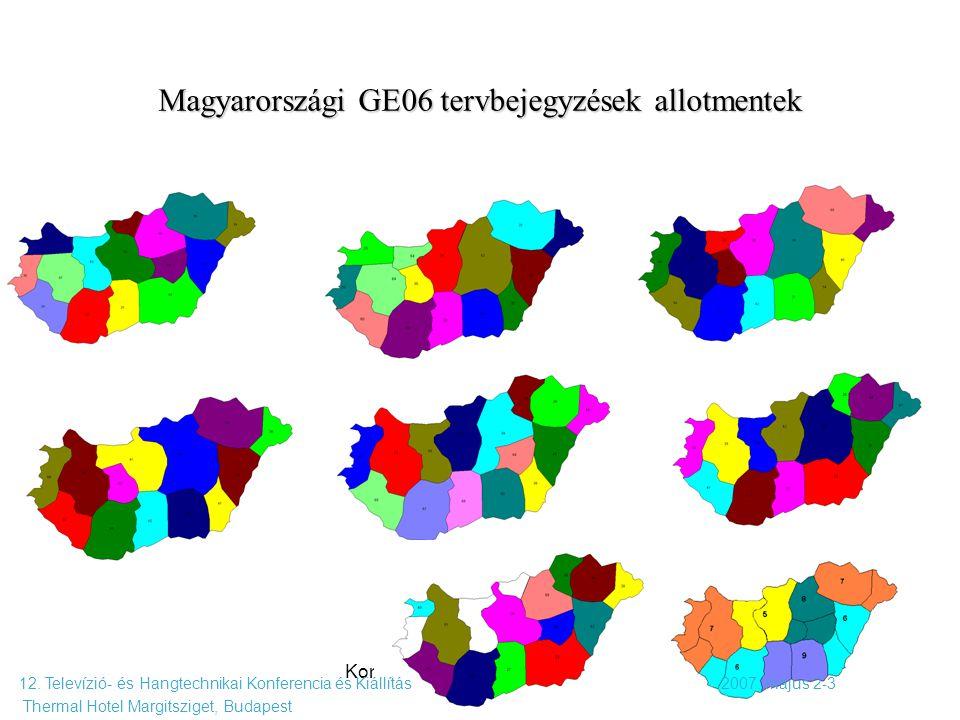 Komm. rendsz. 7. előadás 2009. 10. 19. 69 Magyarországi GE06 tervbejegyzések allotmentek 12. Televízió- és Hangtechnikai Konferencia és Kiállítás 2007