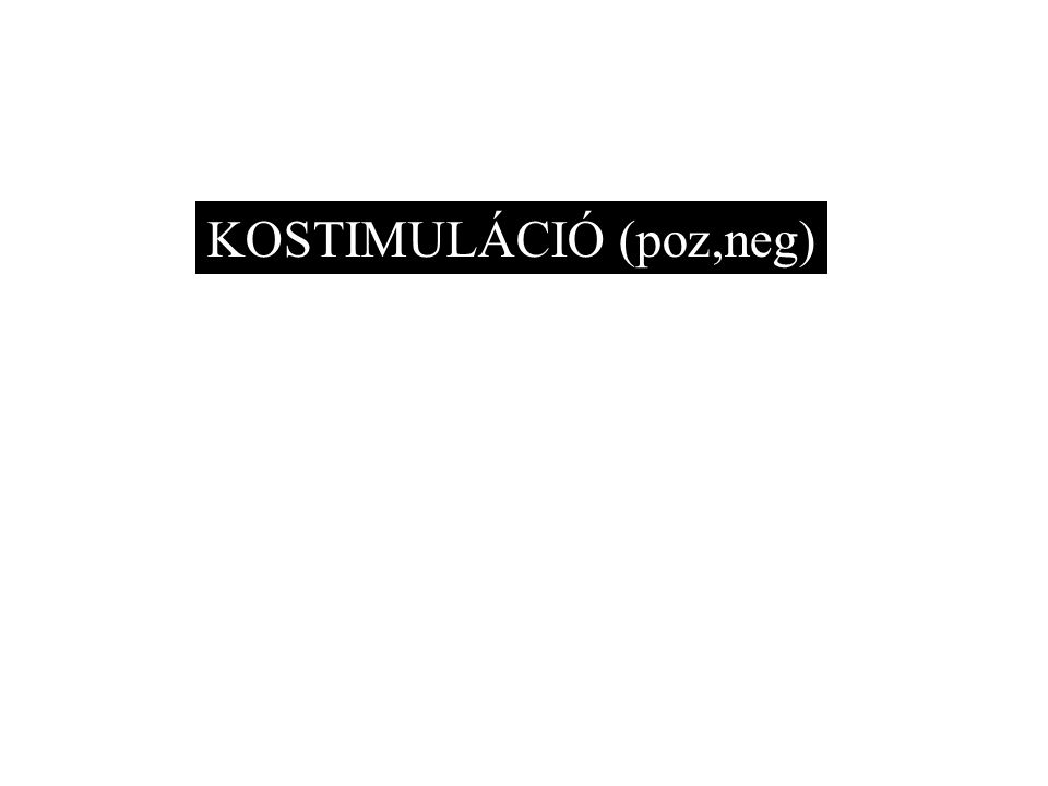 KOSTIMULÁCIÓ (poz,neg)