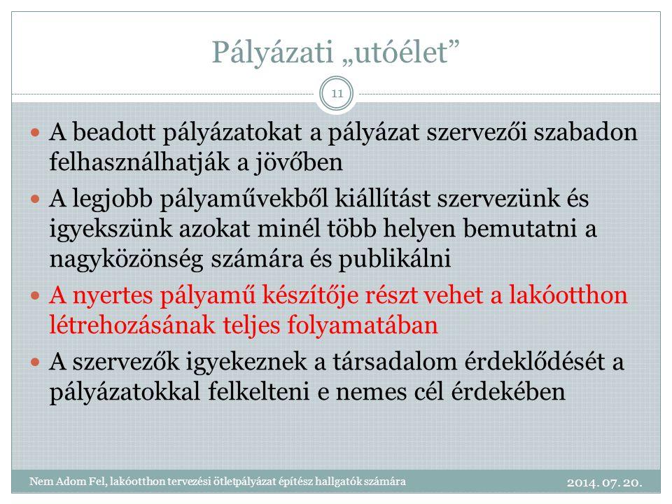 """Pályázati """"utóélet 2014. 07. 20."""