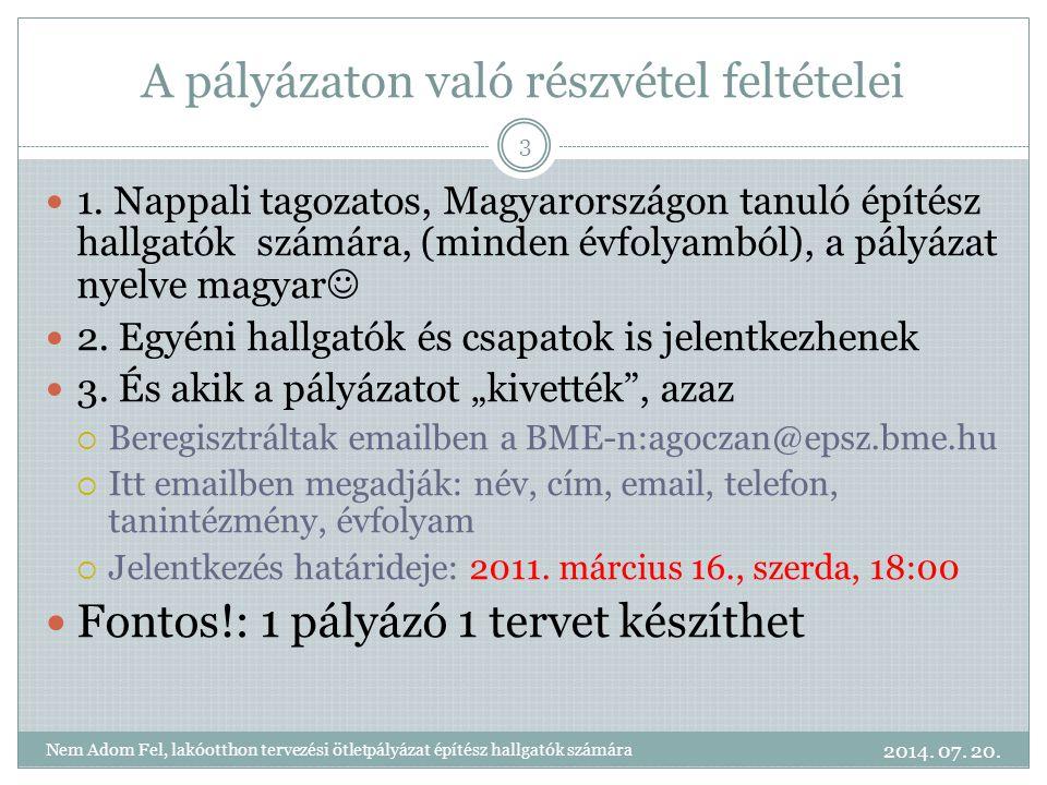 A pályázaton való részvétel feltételei 1. Nappali tagozatos, Magyarországon tanuló építész hallgatók számára, (minden évfolyamból), a pályázat nyelve