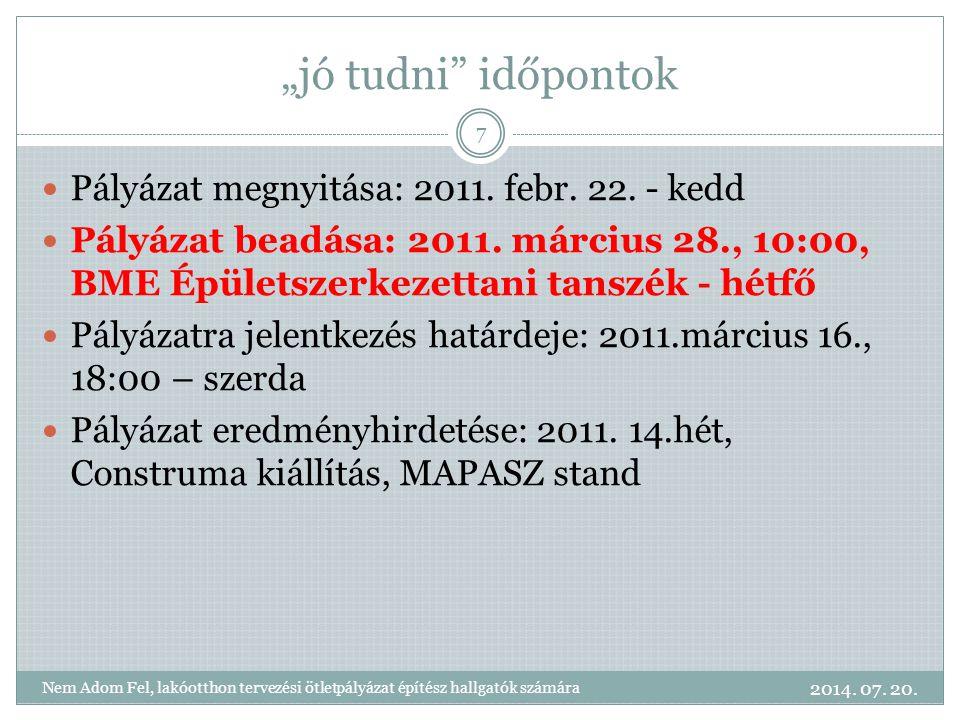 """""""jó tudni"""" időpontok Pályázat megnyitása: 2011. febr. 22. - kedd Pályázat beadása: 2011. március 28., 10:00, BME Épületszerkezettani tanszék - hétfő P"""