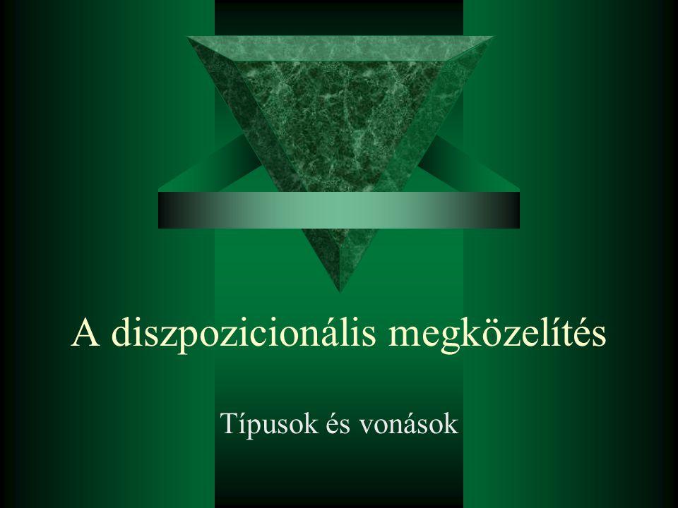 Eysenck modellje  Három személyiségdimenzió  Extraverzió-introverzió  Neuroticitás  Pszichoticitás