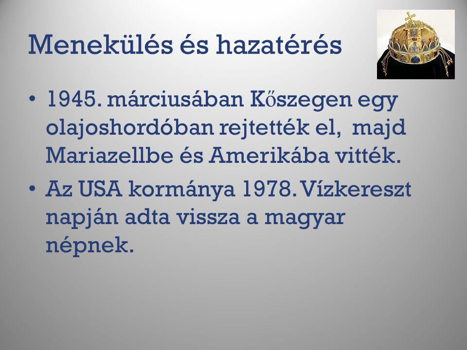 Menekülés és hazatérés 1945. márciusában K ő szegen egy olajoshordóban rejtették el, majd Mariazellbe és Amerikába vitték. Az USA kormánya 1978. Vízke