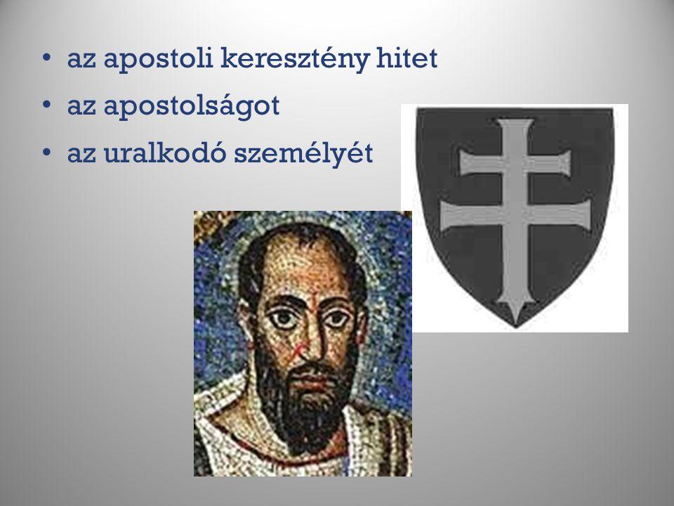 az apostoli keresztény hitet az apostolságot az uralkodó személyét