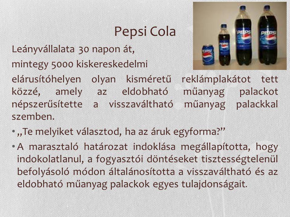 Pepsi Cola Leányvállalata 30 napon át, mintegy 5000 kiskereskedelmi elárusítóhelyen olyan kisméretű reklámplakátot tett közzé, amely az eldobható műan