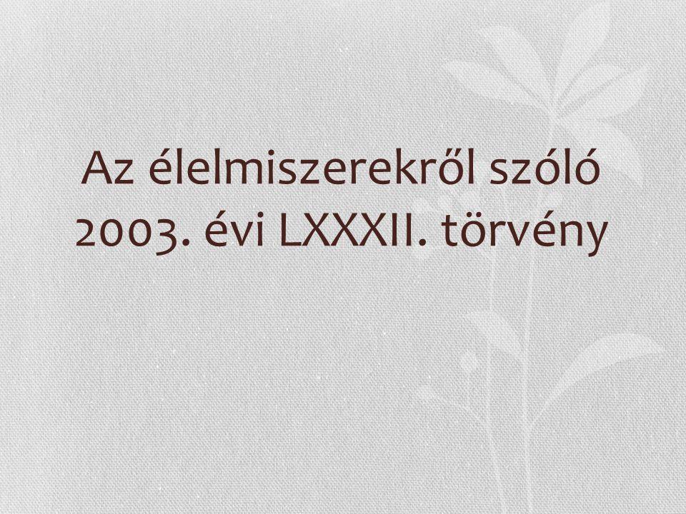 Az élelmiszerekről szóló 2003. évi LXXXII. törvény