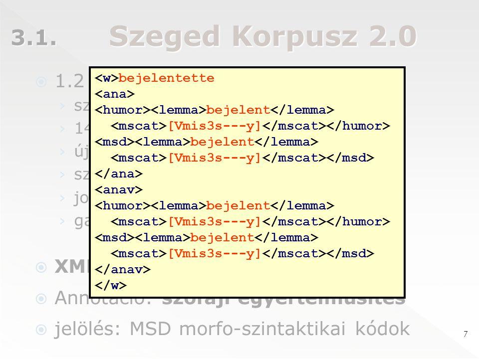 Szeged Treebank 2.0  A Szeged Korpusz 2.0-ból indul ki.