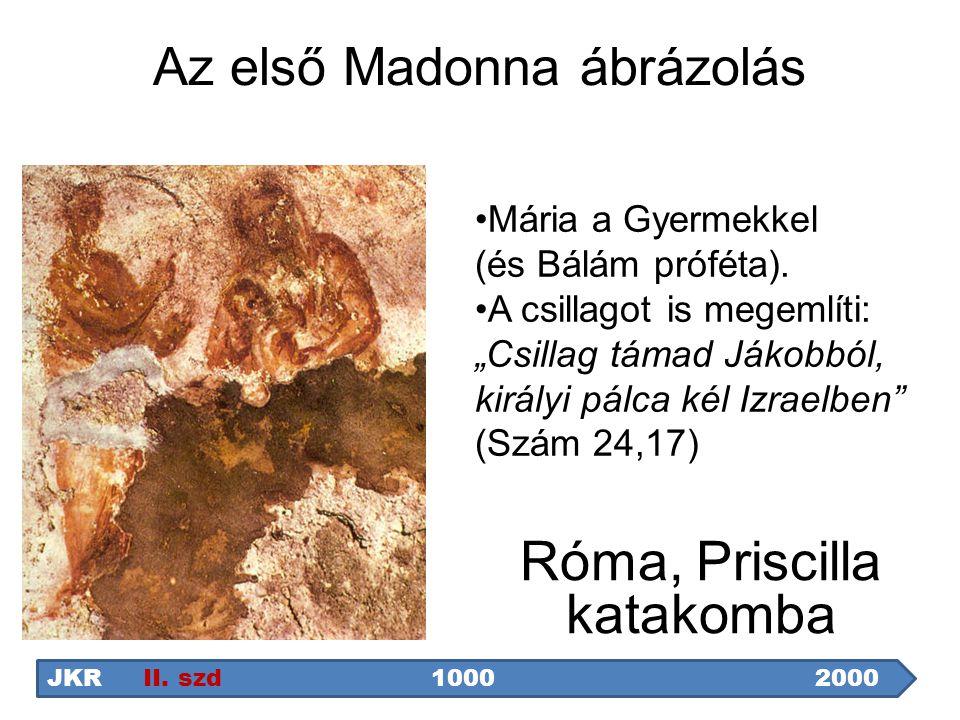 """Az első Madonna ábrázolás Róma, Priscilla katakomba Mária a Gyermekkel (és Bálám próféta). A csillagot is megemlíti: """"Csillag támad Jákobból, királyi"""