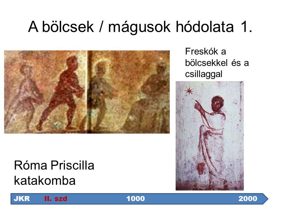 A bölcsek / mágusok hódolata 1. JKR II. szd 1000 2000 Róma Priscilla katakomba Freskók a bölcsekkel és a csillaggal