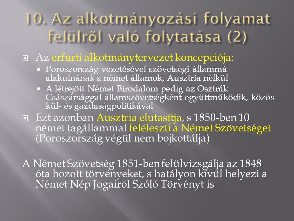  Az erfurti alkotmánytervezet koncepciója:  Poroszország vezetésével szövetségi állammá alakulnának a német államok, Ausztria nélkül  A létrejött N