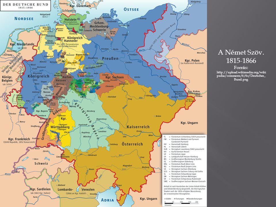 A Német Szöv. 1815-1866 Forrás: http://upload.wikimedia.org/wiki pedia/commons/6/6c/Deutscher_ Bund.png