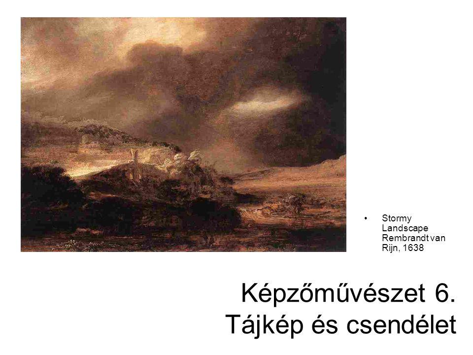 Képzőművészet 6. Tájkép és csendélet Stormy Landscape Rembrandt van Rijn, 1638