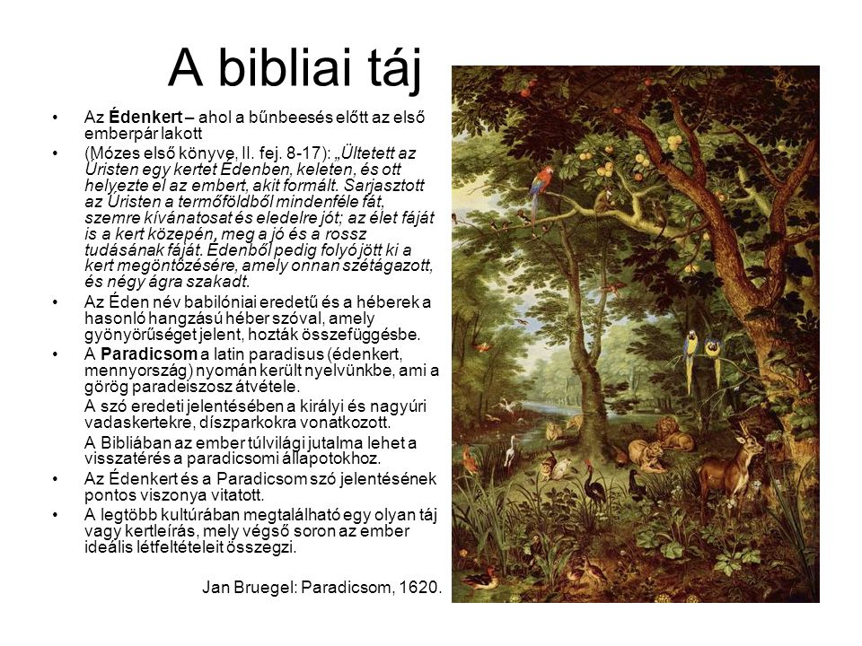 A bibliai táj Az Édenkert – ahol a bűnbeesés előtt az első emberpár lakott (Mózes első könyve, II.
