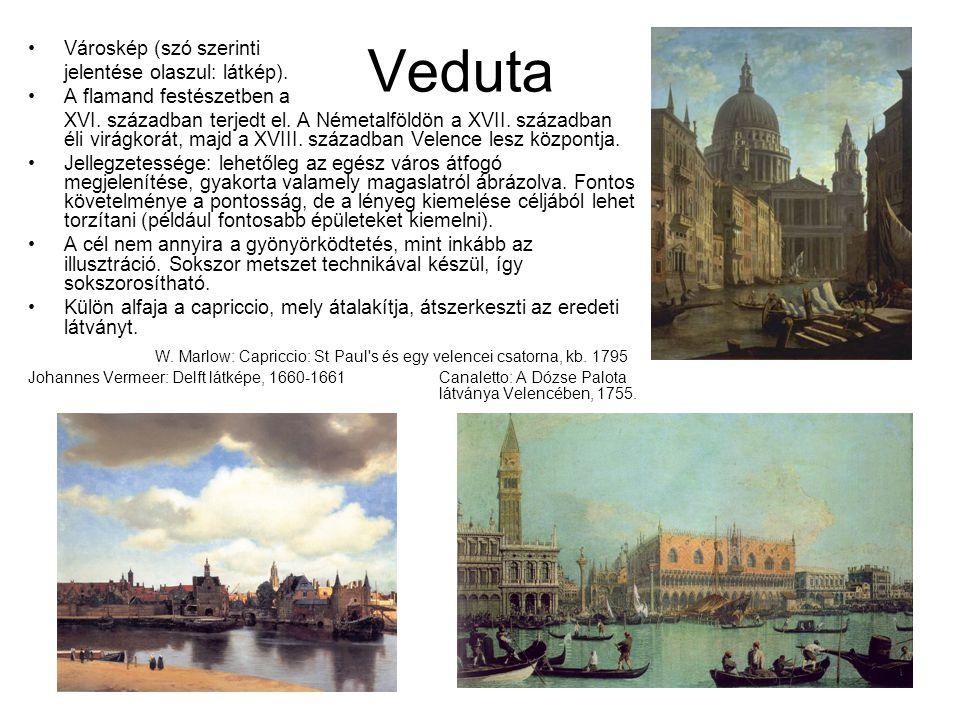 Veduta Városkép (szó szerinti jelentése olaszul: látkép). A flamand festészetben a XVI. században terjedt el. A Németalföldön a XVII. században éli vi