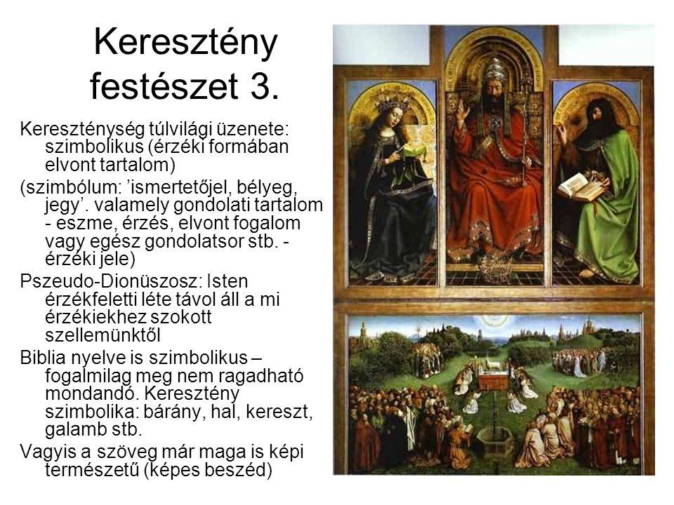 Keresztény festészet 3. Kereszténység túlvilági üzenete: szimbolikus (érzéki formában elvont tartalom) (szimbólum: 'ismertetőjel, bélyeg, jegy'. valam