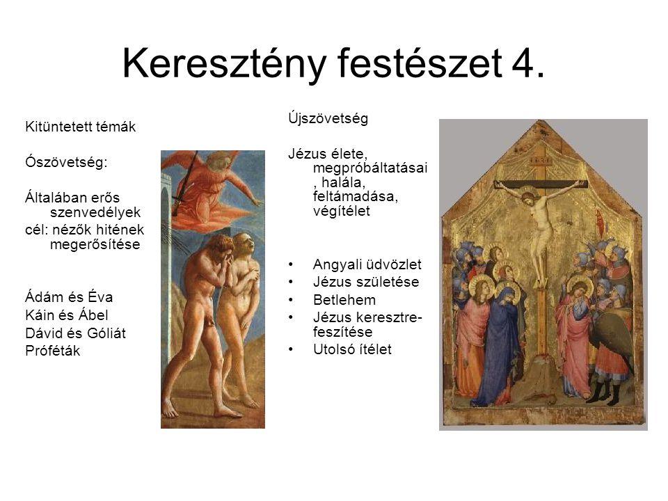 Keresztény festészet 4. Kitüntetett témák Ószövetség: Általában erős szenvedélyek cél: nézők hitének megerősítése Ádám és Éva Káin és Ábel Dávid és Gó