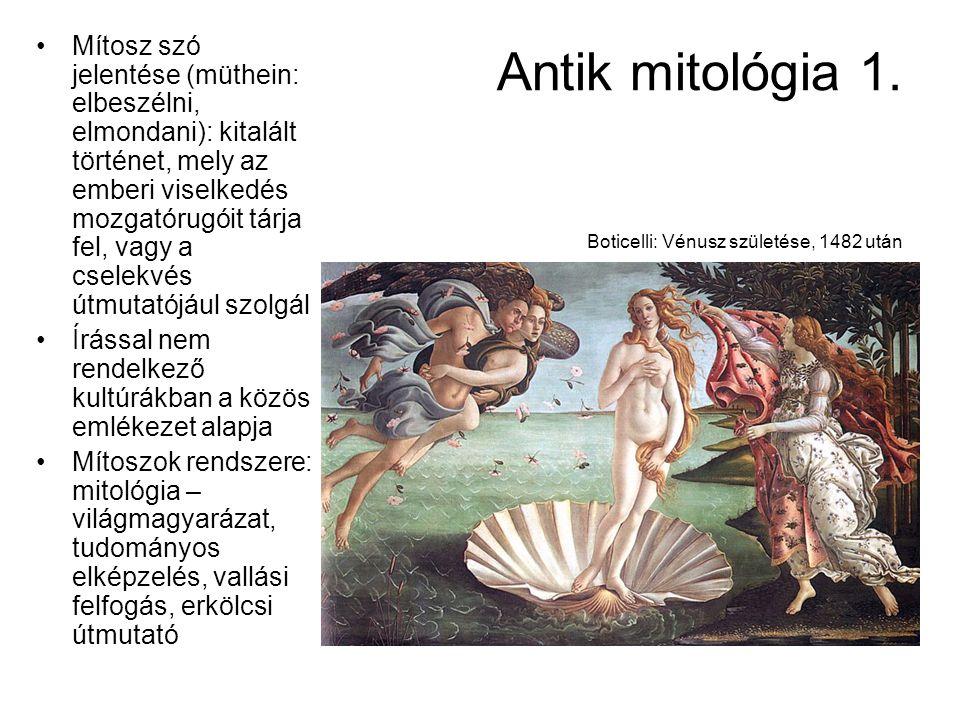 Antik mitológia 1. Boticelli: Vénusz születése, 1482 után Mítosz szó jelentése (müthein: elbeszélni, elmondani): kitalált történet, mely az emberi vis