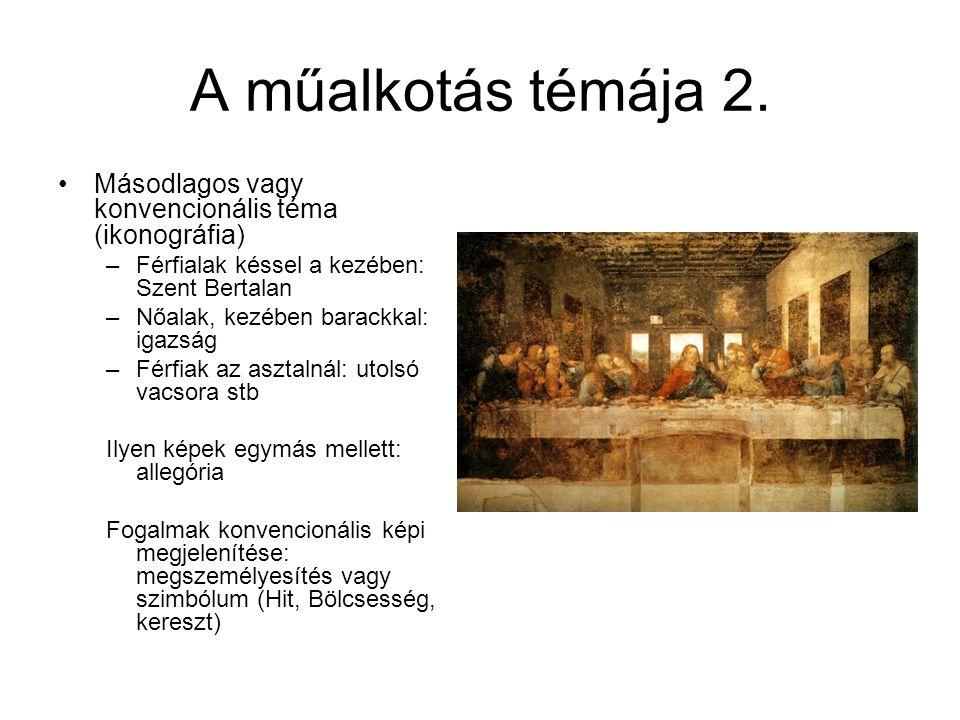 A műalkotás témája 2. Másodlagos vagy konvencionális téma (ikonográfia) –Férfialak késsel a kezében: Szent Bertalan –Nőalak, kezében barackkal: igazsá