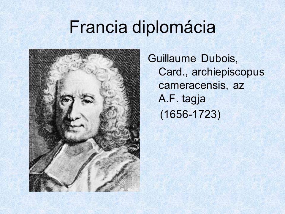 Francia diplomácia Guillaume Dubois, Card., archiepiscopus cameracensis, az A.F. tagja (1656-1723)