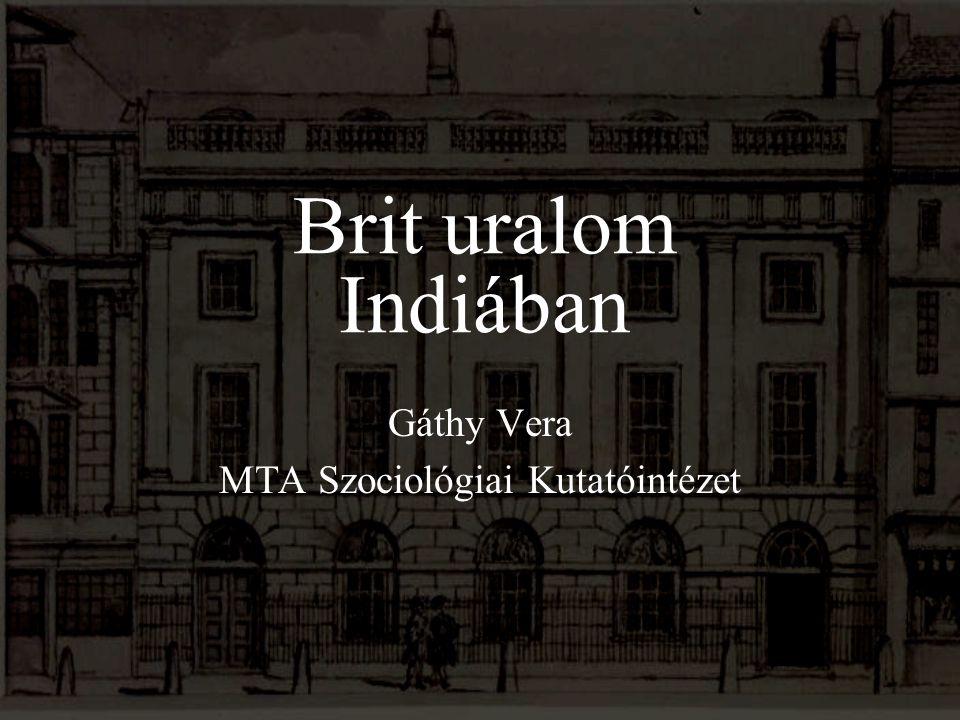 Brit uralom Indiában Gáthy Vera MTA Szociológiai Kutatóintézet