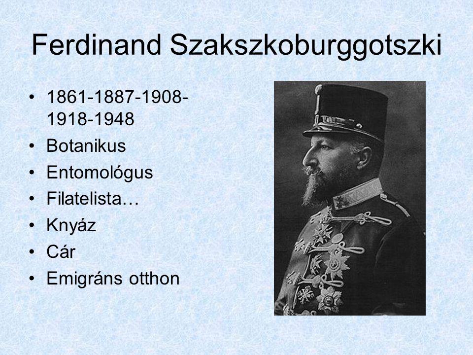 Ferdinand Szakszkoburggotszki 1861-1887-1908- 1918-1948 Botanikus Entomológus Filatelista… Knyáz Cár Emigráns otthon