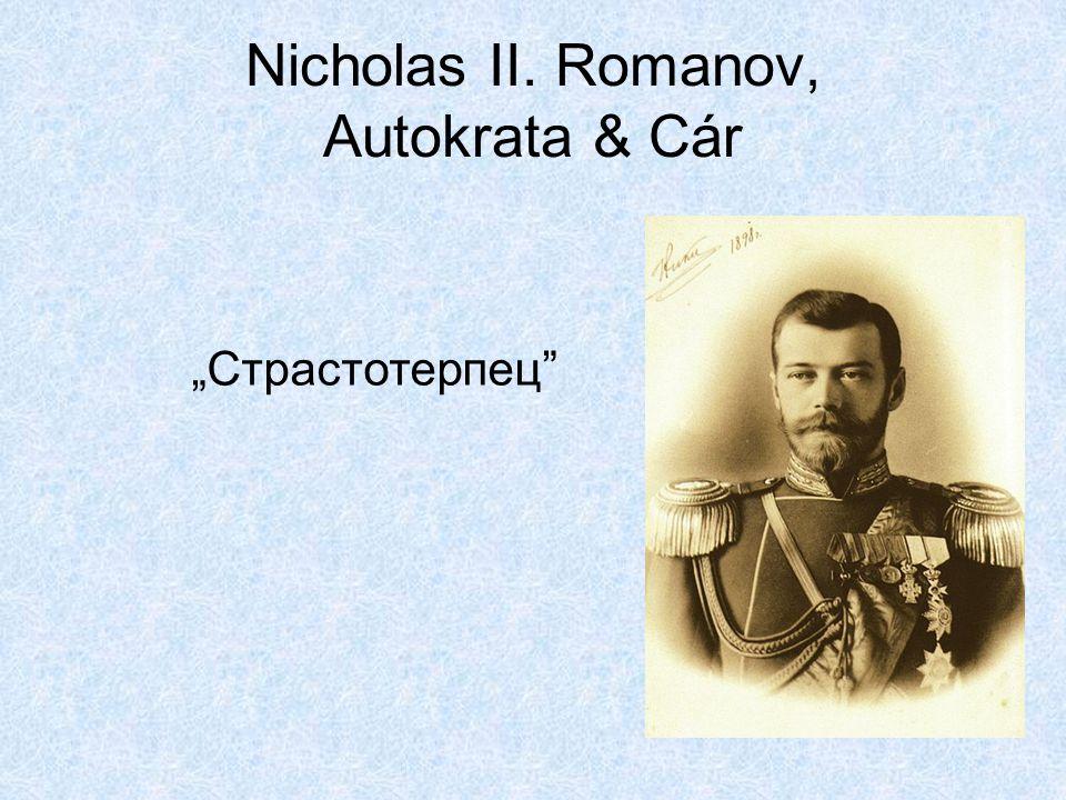 "Nicholas II. Romanov, Autokrata & Cár ""Страстотерпец"""
