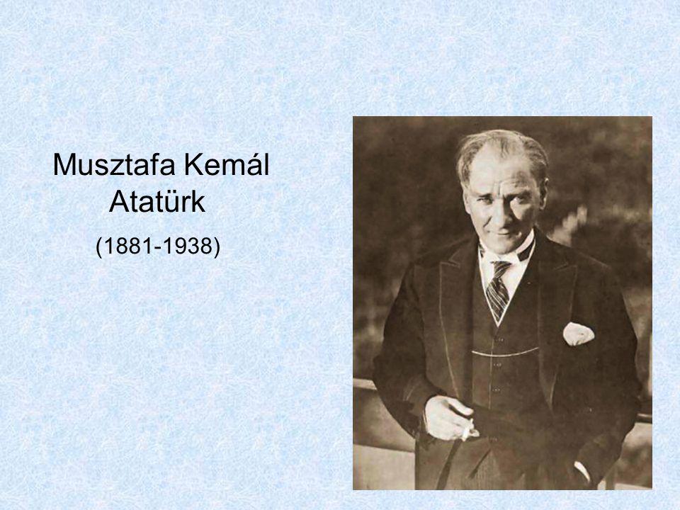(1881-1938) Musztafa Kemál Atatürk