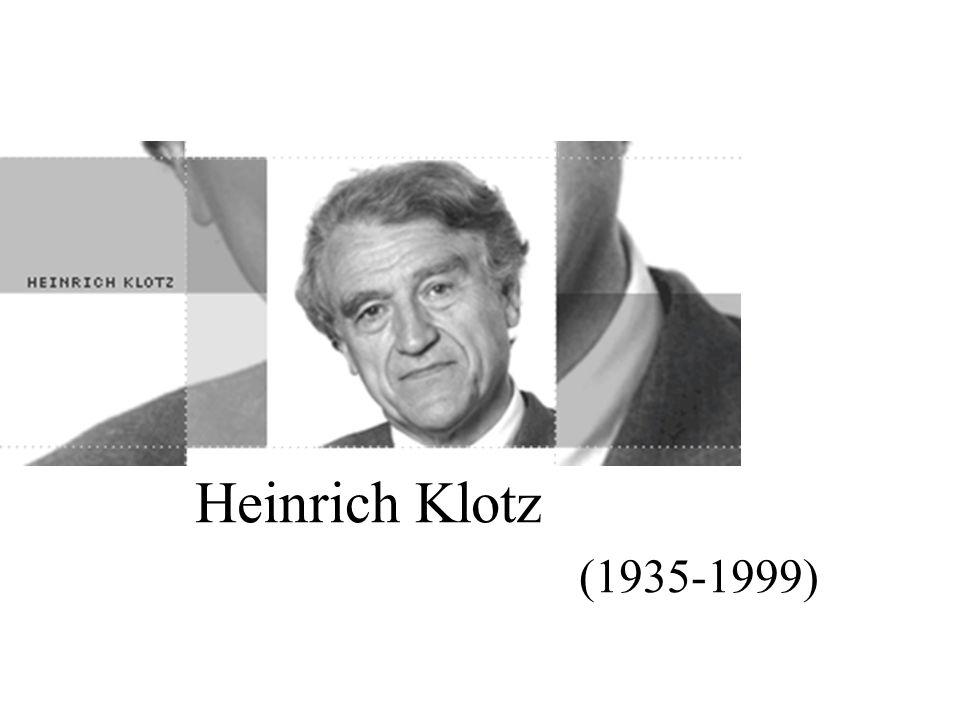 Heinrich Klotz (1935-1999)