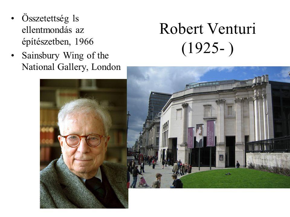 Robert Venturi (1925- ) Összetettség ls ellentmondás az építészetben, 1966 Sainsbury Wing of the National Gallery, London