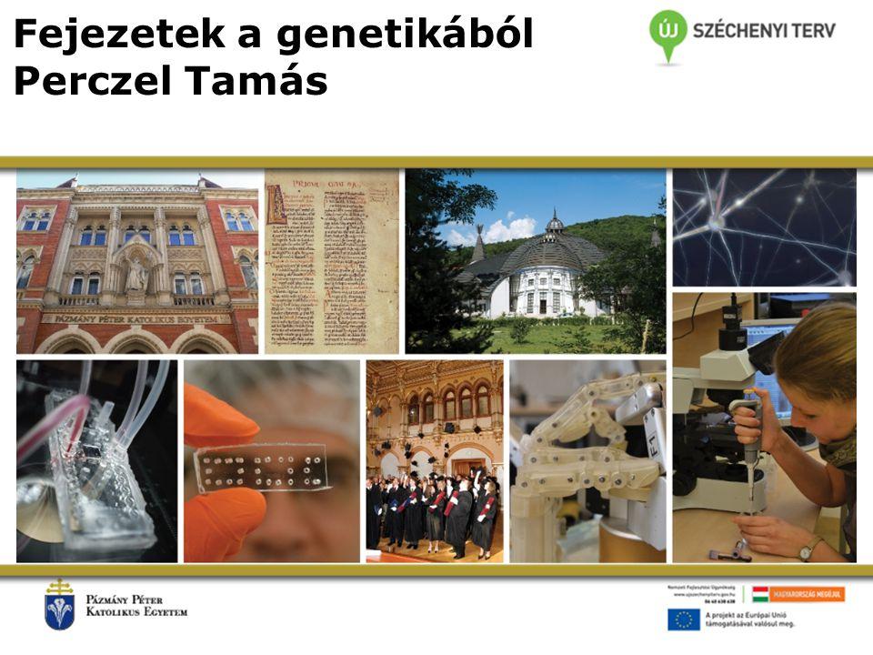 Fejezetek a genetikából Perczel Tamás