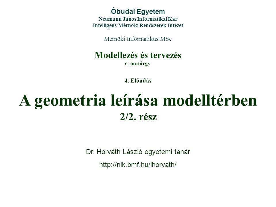 Modellezés és tervezés c. tantárgy Óbudai Egyetem Neumann János Informatikai Kar Intelligens Mérnöki Rendszerek Intézet Mérnöki Informatikus MSc 4. El