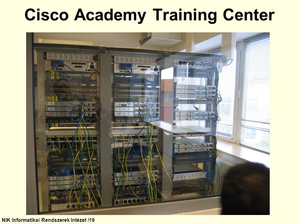NIK Informatikai Rendszerek Intézet /19 Cisco Academy Training Center
