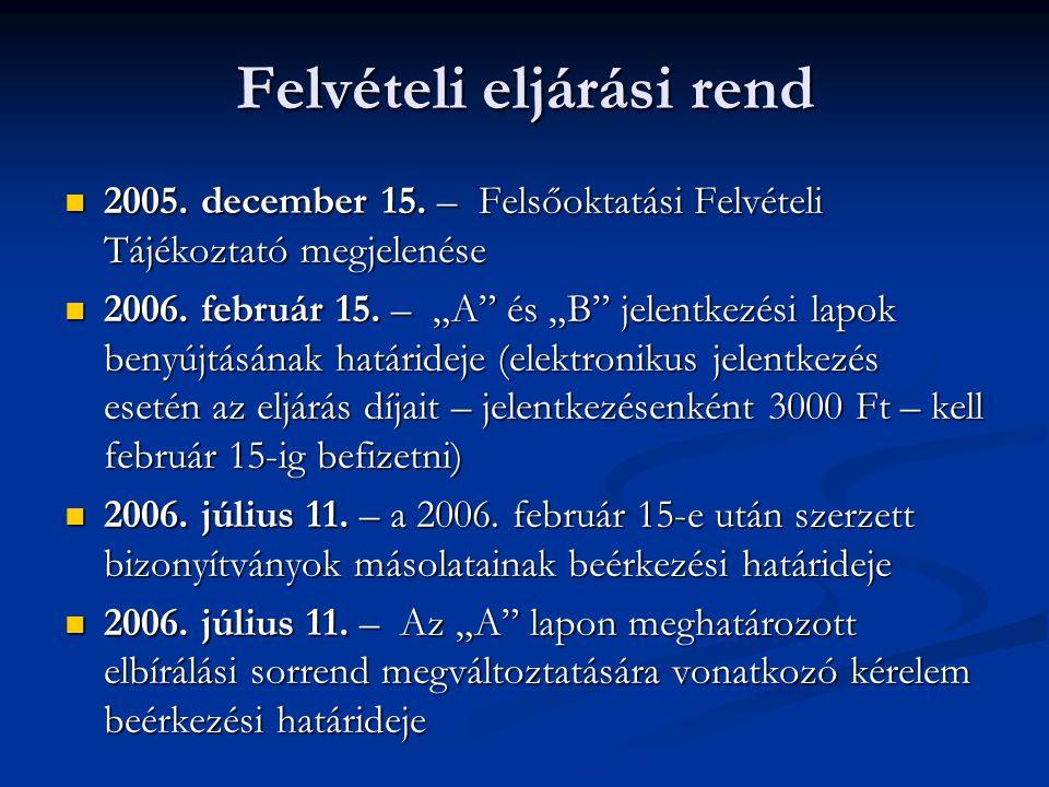 Felvételi eljárási rend 2005. december 15. – Felsőoktatási Felvételi Tájékoztató megjelenése 2005.