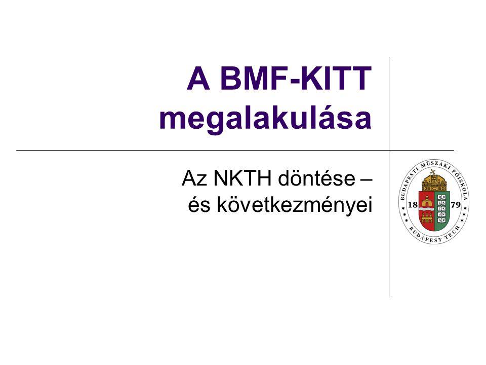 A BMF-KITT megalakulása Az NKTH döntése – és következményei