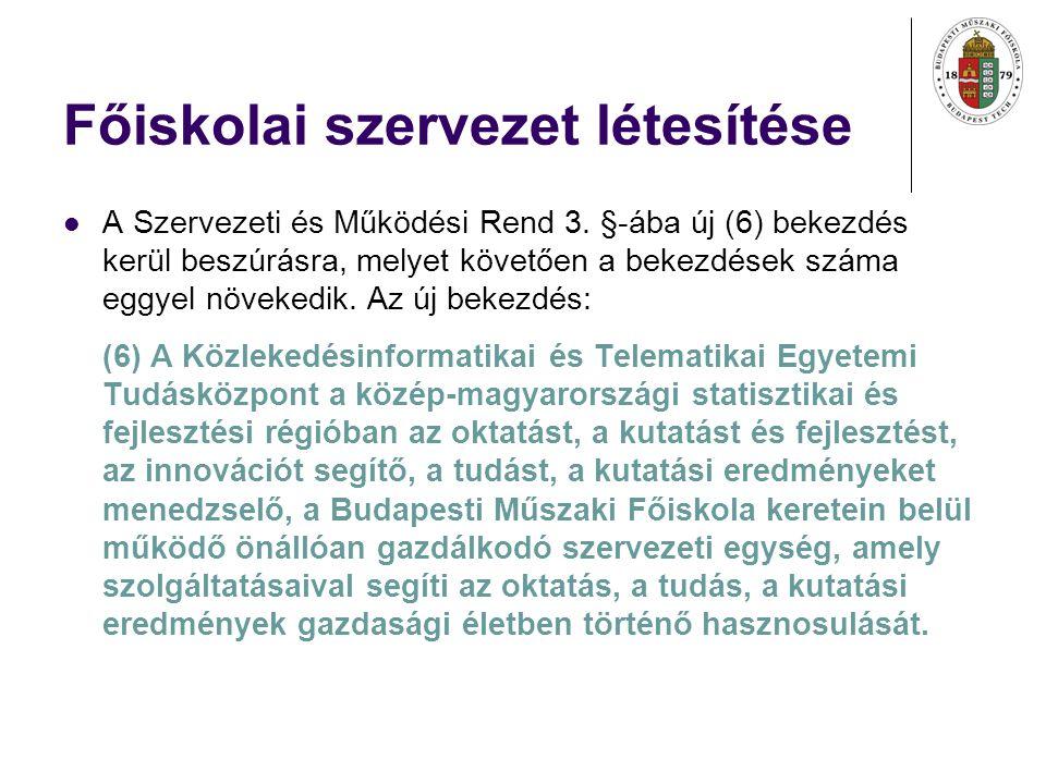 Főiskolai szervezet létesítése A Szervezeti és Működési Rend 3.