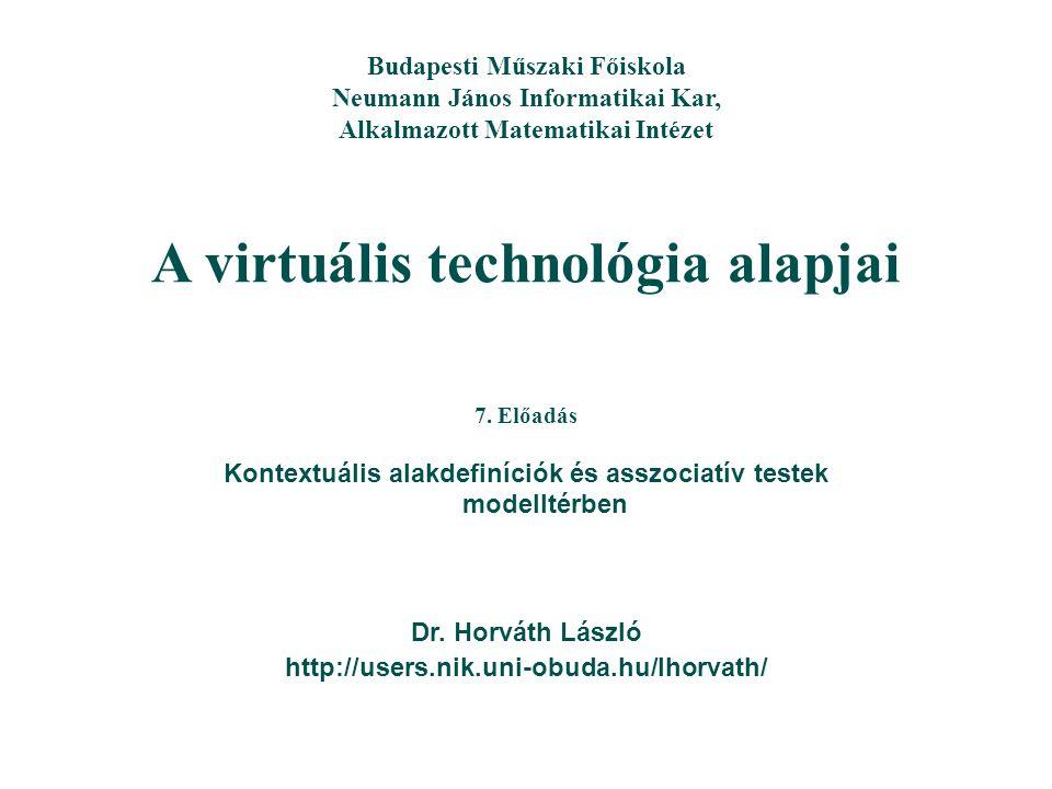 A virtuális technológia alapjai Dr.