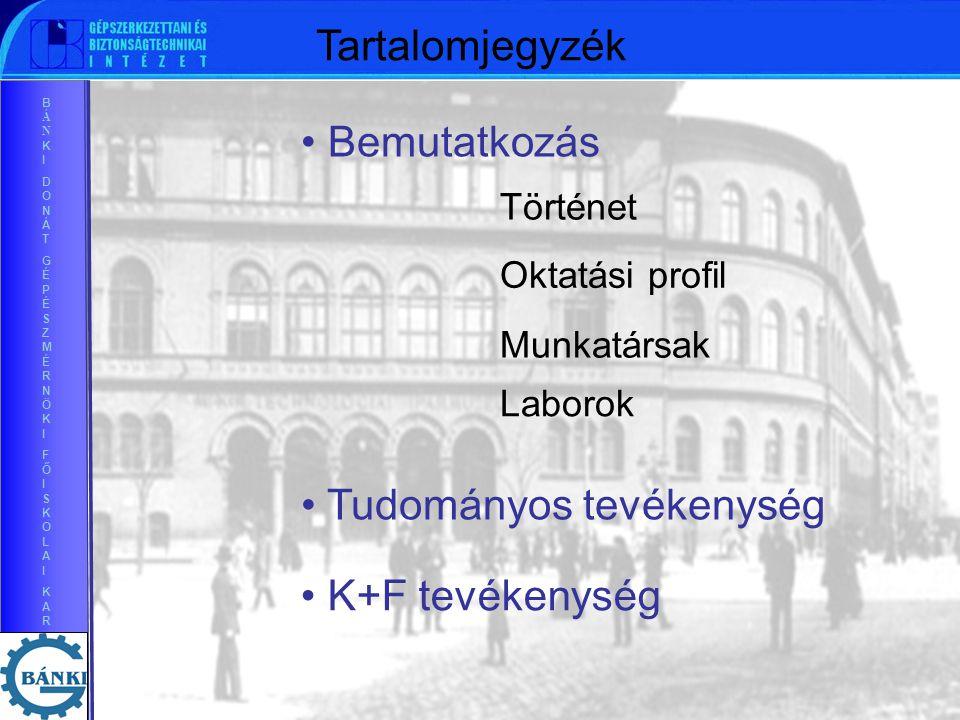 BÁNKIDONÁTGÉPÉSZMÉRNÖKIFŐISKOLAIKARBÁNKIDONÁTGÉPÉSZMÉRNÖKIFŐISKOLAIKAR Oktatási profil Tudományos tevékenység K+F tevékenység Munkatársak Történet Bemutatkozás Laborok Tartalomjegyzék