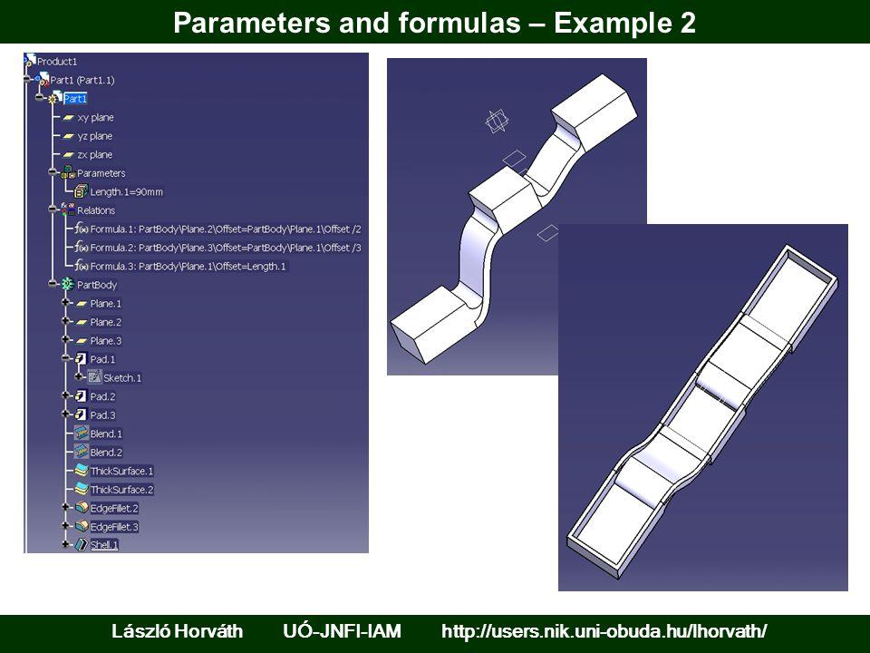 Parameters and formulas – Example 2 László Horváth UÓ-JNFI-IAM http://users.nik.uni-obuda.hu/lhorvath/