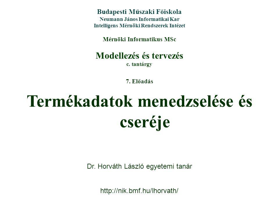 Modellezés és tervezés c. tantárgy Budapesti Műszaki Főiskola Neumann János Informatikai Kar Intelligens Mérnöki Rendszerek Intézet Mérnöki Informatik