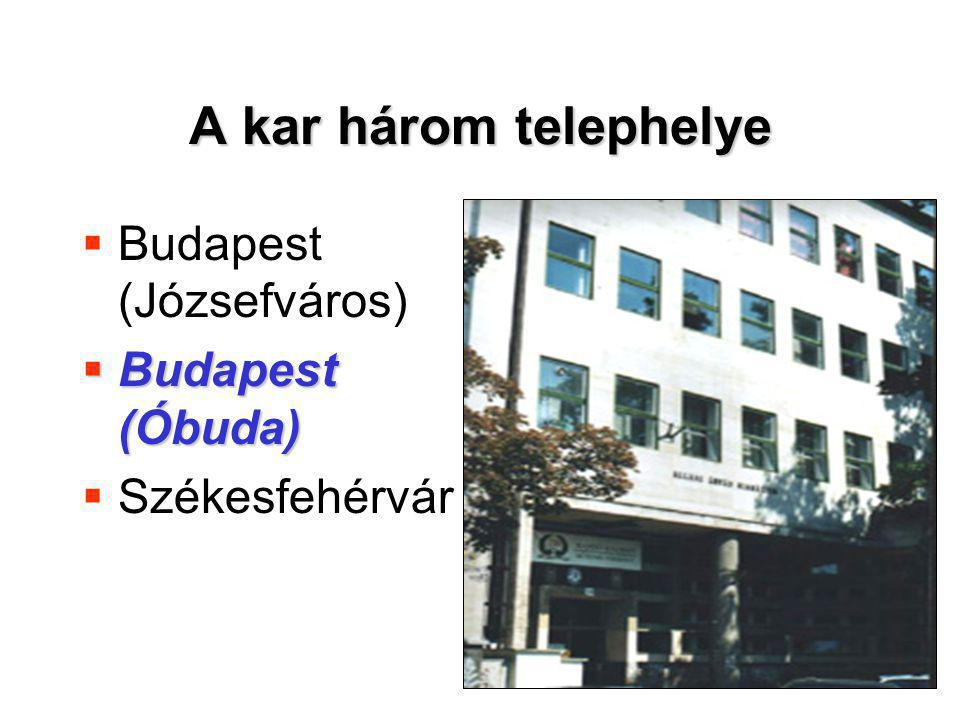 10 A kar három telephelye  Budapest (Józsefváros)  Budapest (Óbuda)  Székesfehérvár