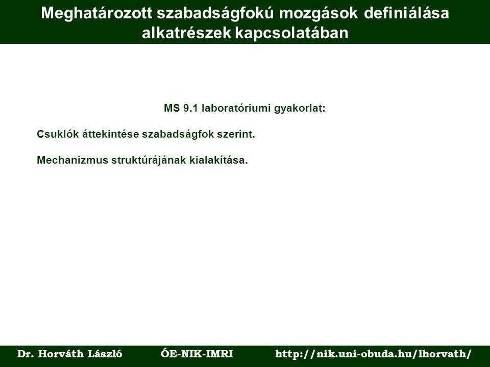 Meghatározott szabadságfokú mozgások definiálása alkatrészek kapcsolatában Dr.