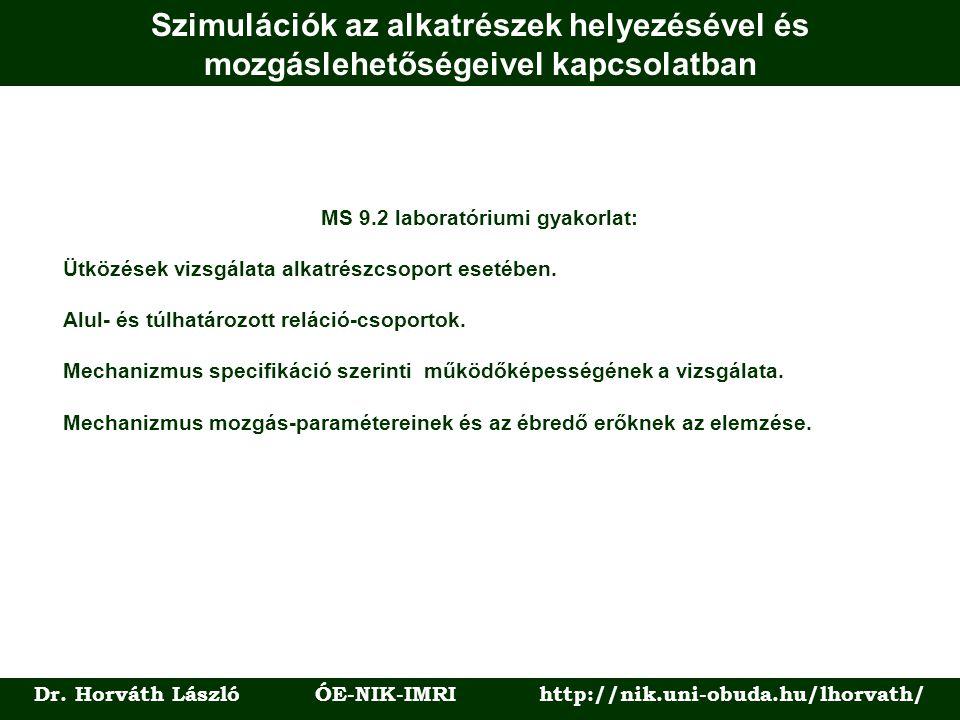 Szimulációk az alkatrészek helyezésével és mozgáslehetőségeivel kapcsolatban Dr.