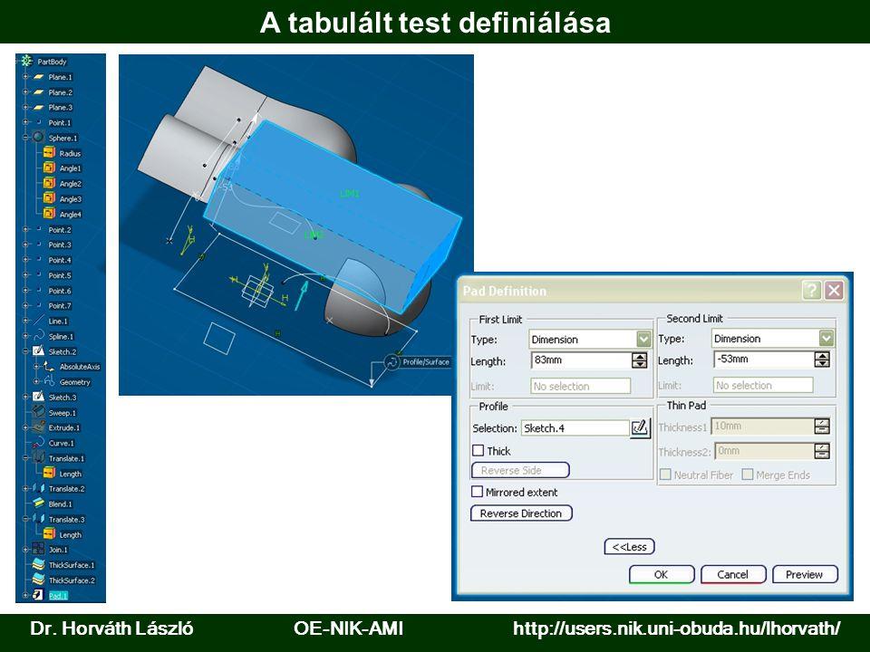 Dr. Horváth László OE-NIK-AMI http://users.nik.uni-obuda.hu/lhorvath/ A tabulált test definiálása
